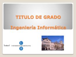 TITULO DE GRADO Ingeniería Informática