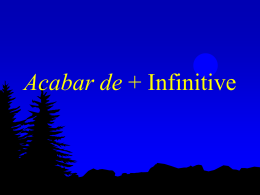 Acabar de + Infinitive - DouglasCountyForeignLanguage