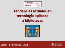 Tendencias actuales en tecnología aplicada a bibliotecas