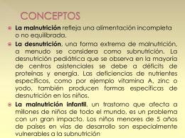 MAL NUTRICION EN EL LACTANTE Mal nutrición es la condición