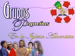 Los GPs en la Iglesia Adventista - Ministerio Personal y Grupos