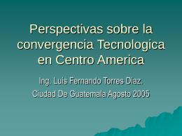 Ponencia Luis Fernando Torres - Convergencia