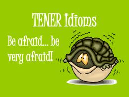 TENER Idioms