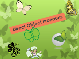 (it is direct object pronoun).