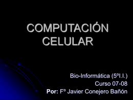 COMPUTACIÓN CELULAR - Departamento de Sistemas Informáticos