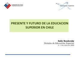 Powerpoint Presente y futuro de la Educación Superior en Chile