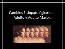 Cambios Fisiopatológicos del Adulto y Adulto Mayor 1