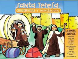 TERESA DE JESÚS, SANTA, FUNDADORA, ALEGRE Y ANDARIEGA