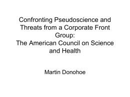 Confronting Pseudoscience and Threats from a Corporate Front Group