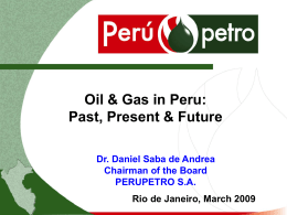 Oil and Gas in Peru: Past, Present and Future.
