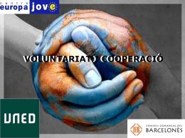Taller UNED 11/6/2013 Voluntariat i Cooperació a l`estranger