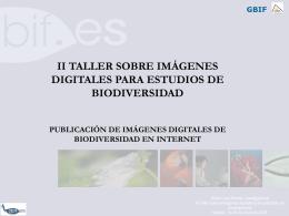 Publicación de imágenes digitales de biodiversidad en internet