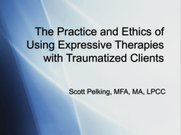 The Practice and Ethics of Using Expressive Therapies with
