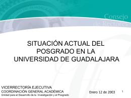 7. Situación actual del Posgrado en la Universidad de Guadalajara