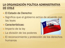 La organización política administrativa de Chile