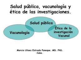 Salud pública, vacunología y ética de las investigaciones