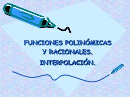 funciones polinómicas y racionales. interpolación.