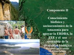 Componente II Conocimiento biofísico y socioeconómico de la