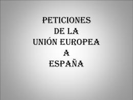 PETICIONES DE LA UNIÓN EUROPEA A ESPAÑA