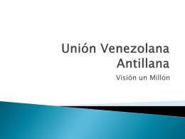Unión Venezolana Antillana - Misión Venezolana de los Llanos