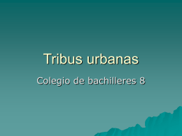 Tribus urbanas - bachilleres