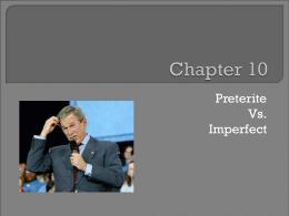 Chapter 10 - Preterite Vs. Imperfect