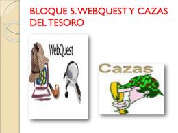 BLOQUE 5. WEBQUEST Y CAZAS DEL TESORO