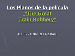 "Los Planos de la película ""The Great Train Robbery"""