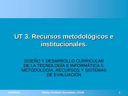 UT 3. Recursos metodológicos e institucionales