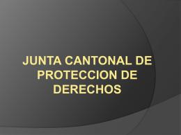 Presentación Junta Cantonal de Protección de