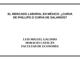 EL MERCADO LABORAL EN MÉXICO: ¿CURVA DE PHILLIPS O