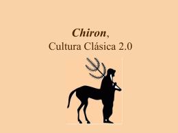 Chiron, Cultura Clásica 2.0