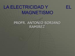 LA ELECTRICIDAD Y EL MAGNETISMO - agro