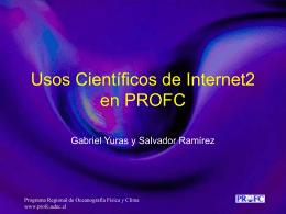 """""""Usos Científicos de Internet2 en PROFC"""", de Salvador Ramírez"""