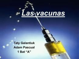 Las vacunas.