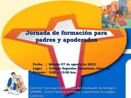 Jornada de formación para padres y apoderados Fecha : Sábado