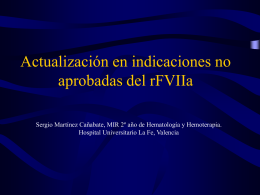 "rFVIIa: aplicaciones ""off-label"" - Servicio de Hematologia Hospital La"
