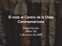 El maíz: el Centro de la Dieta Centroamericana