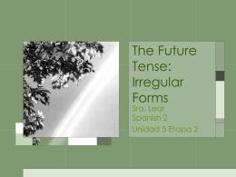 Span 2 5.2 Irregular Future Tense blg