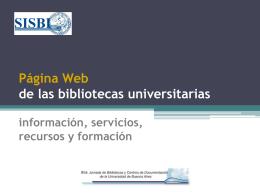 """""""Página Web de las bibliotecas: información, servicios, recursos y"""