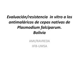 Evaluación/resistencia in vitro a los antimaláricos de cepas nativas