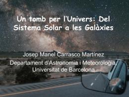 Un tomb per l`Univers: Del Sistema Solar a les Galàxies