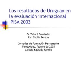 Los resultados de Uruguay en la evaluación internacional PISA 2003