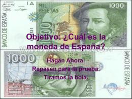 Objetivo: ¿Cuál es la moneda en España?