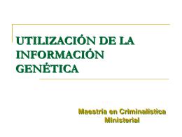 UTILIZACION DE LA INFORMACION GENETICA