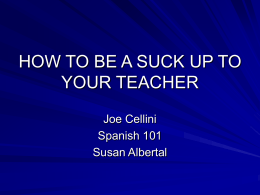 How To Be a Suck Up to your teacher
