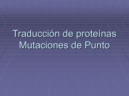 Traducción de proteínas Mutaciones de Punto