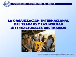 La OIT y los normas internacionales del trabajo ppt