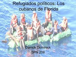 Refugiados políticos: Los cubanos de Florida