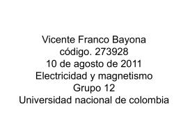 Vicente Franco Bayona código. 273928 10 de agosto de 2011